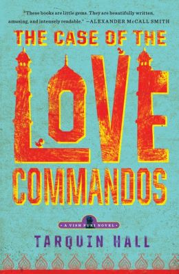 The Case of the Love Commandos (Vish Puri Series #4)