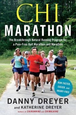 Chi Marathon: The Breakthrough Natural Running Program for a Pain-Free Half Marathon and Marathon