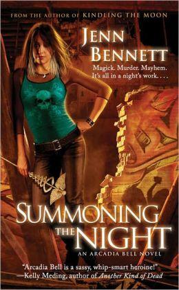 Summoning the Night (Arcadia Bell Series #2)