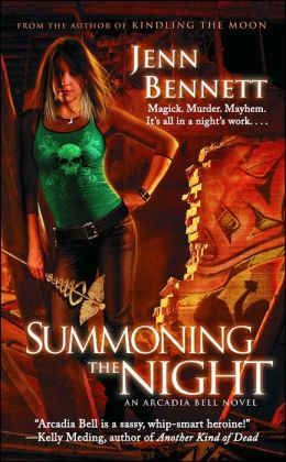 Summoning the Night (Arcadia Bell Series #2)
