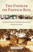 Book Cover Image. Title: The Fiddler on Pantico Run:  An African Warrior, His White Descendants, A Search for Family, Author: Joe Mozingo