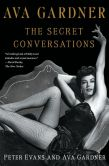 Book Cover Image. Title: Ava Gardner:  The Secret Conversations, Author: Ava Gardner