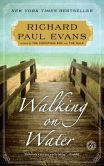 Book Cover Image. Title: Walking on Water:  A Novel, Author: Richard Paul Evans