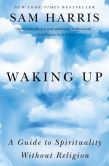 Book Cover Image. Title: Waking Up:  A Guide to Spirituality Without Religion, Author: Sam Harris
