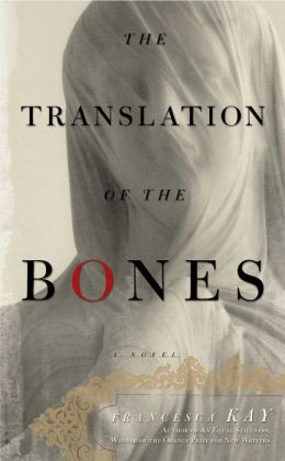 The Translation of the Bones: A Novel