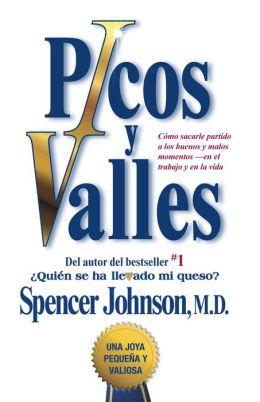 Picos y valles (Peaks and Valleys; Spanish edition: Cómo sacarle partido a los buenos y malos momentos