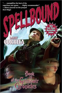 Spellbound (Grimnoir Chronicles Series #2)