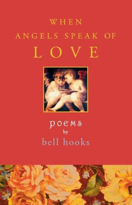 When Angels Speak of Love: Poems