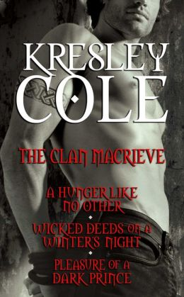 Kresley Cole Immortals After Dark: The Clan MacRieve: A Hunger Like No Other, Wicked Deeds on a Winter's Night, Pleasure of a Dark Prince