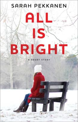 All Is Bright: An eShort Story