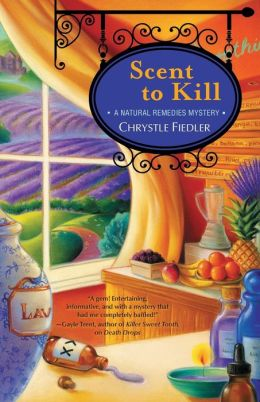 Scent to Kill (Natural Remedies Mystery Series #2)