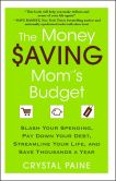 Book Cover Image. Title: The Money Saving Mom's Budget:  Slash Your Spending, Pay Down Your Debt, Streamline Your Life, and Save Thousands a Year, Author: Crystal Paine