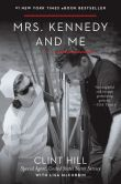 Book Cover Image. Title: Mrs. Kennedy and Me, Author: Clint Hill