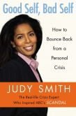 Book Cover Image. Title: Good Self, Bad Self:  Transforming Your Worst Qualities into Your Biggest Assets, Author: Judy Smith