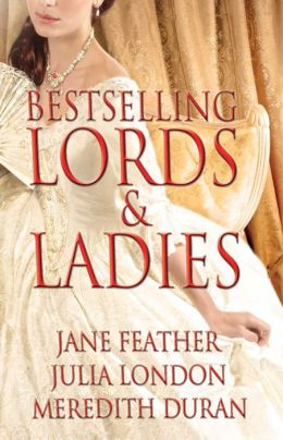 Bestselling Lords and Ladies: Feather, London, Duran: Rushed to the Altar, A Courtesan's Scandal, Bound by Your Touch