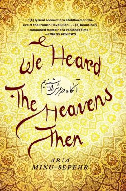 We Heard the Heavens Then: A Memoir of Iran