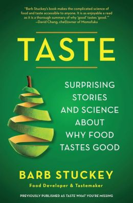 Taste: Surprising Stories and Science About Why Food Tastes Good