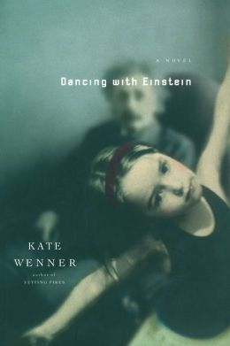 Dancing With Einstein: A Novel