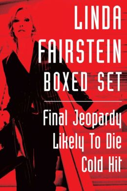 Linda Fairstein Boxed Set: This eBook collection contains Final Jeopardy, Likely to Die, and Cold Hit
