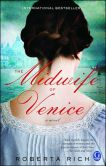 Book Cover Image. Title: The Midwife of Venice, Author: Roberta Rich