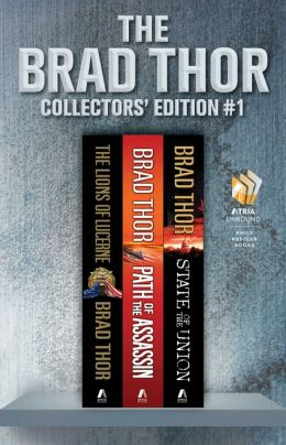 Brad Thor Collectors' Edition #1: The Lions of Lucerne, Path of the Assassin, and State of the Union