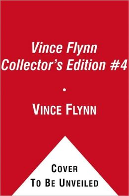 Vince Flynn Collector's Edition #4: Extreme Measures, Pursuit of Honor, and American Assassin