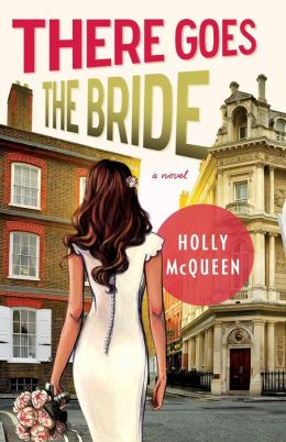 There Goes the Bride: A Novel