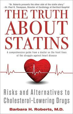 The Truth About Statins: Risks and Alternatives to Cholesterol-Lowering Drugs