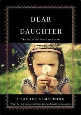 Dear Daughter: The Best of the Dear Leta Letters