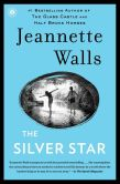 Book Cover Image. Title: The Silver Star, Author: Jeannette Walls