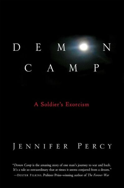 Best free pdf ebook downloads Demon Camp: A Soldier's Exorcism 9781451661989 PDB by Jennifer Percy English version