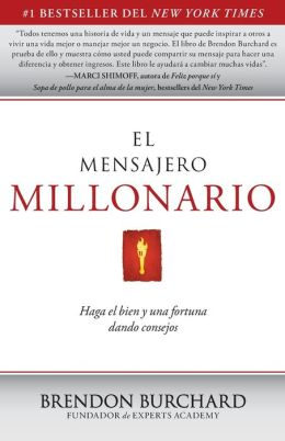 El mensajero millonario: Haga el bien y una fortuna dando consejos (The Millionaire Messenger: Make a Difference and a Fortune Sharing Your Advice)