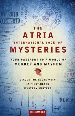 The Atria International Book of Mysteries: Your Passport to a World of Murder and Mayhem