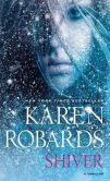 Book Cover Image. Title: Shiver, Author: Karen Robards