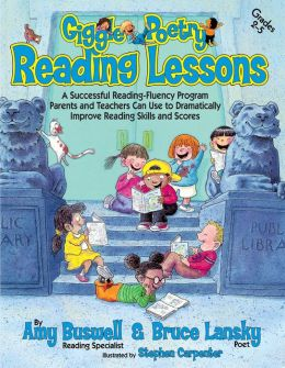 Giggle Poetry Reading Lessons Sample: A Successful Reading-Fluency Program Parents and Teachers Can Use to Dramatically Improve Reading Skills and Scores