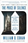Book Cover Image. Title: The Price of Silence:  The Duke Lacrosse Scandal, the Power of the Elite, and the Corruption of Our Great Universities, Author: William D. Cohan