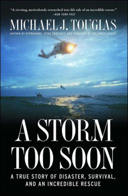 A Storm Too Soon: A True Story of Disaster, Survival and an Incredible Rescue
