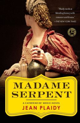 Madame Serpent: A Catherine de' Medici Novel