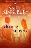 Book Cover Image. Title: Chasing Sunsets, Author: Karen Kingsbury