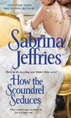 Book Cover Image. Title: How the Scoundrel Seduces, Author: Sabrina Jeffries