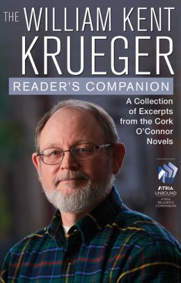 The William Kent Krueger Reader's Companion: A Collection of Excerpts from the Cork O'Connor Novels
