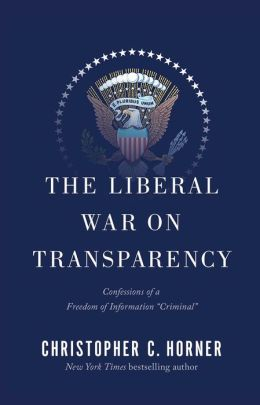 The Liberal War on Transparency: Confessions of an Freedom of Information Act