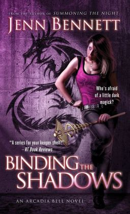 Binding the Shadows (Arcadia Bell Series #3)