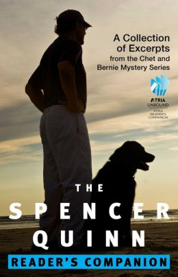 The Spencer Quinn Reader's Companion: A Collection of Excerpts from the Chet and Bernie Mystery Series