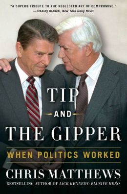 Tip and the Gipper: When Politics Worked