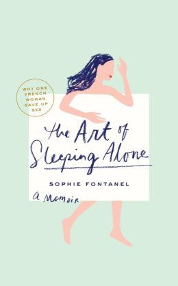 The Art of Sleeping Alone: Why One French Woman Suddenly Gave Up Sex
