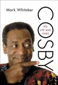 Book Cover Image. Title: Cosby:  His Life and Times, Author: Mark  Whitaker