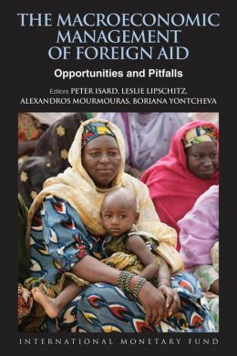The Macroeconomic Management of Foreign Aid: Opportunities and Pitfalls