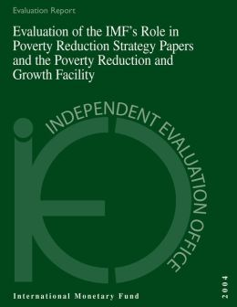 Evaluation of the IMF's Role in Poverty Reduction Strategy Papers and the Poverty Reduction and Growth Facility