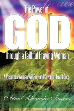 The Power Of God Through A Faithful Praying Woman